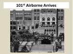 101 st airborne arrives