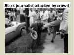 black journalist attacked by crowd