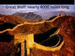 great wall nearly 4000 miles long