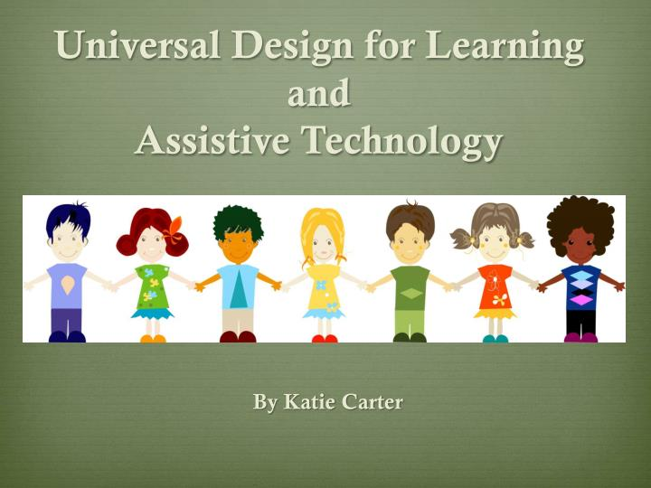 universal design for learning and assistive technology n.
