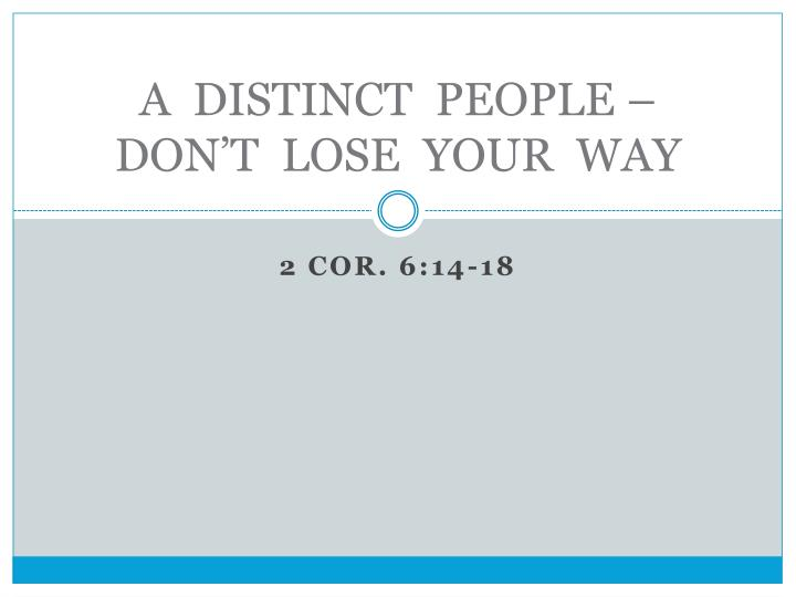a distinct people don t lose your way n.