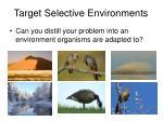 target selective environments