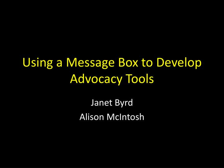 using a message box to develop advocacy tools n.