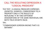 call the resulting expression a logical predicate