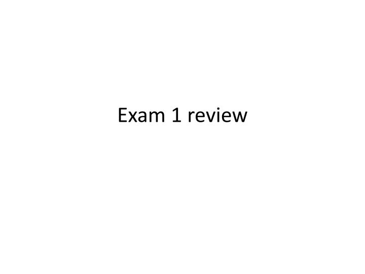 exam 1 review n.