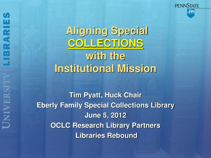 aligning special collections with the institutional mission n.