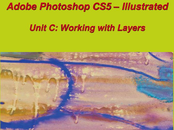 adobe photoshop cs5 illustrated unit c working with layers n.