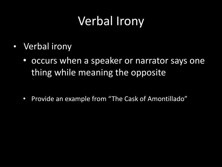 what is the verbal irony in the cask of amontillado
