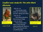 conflict case study 1 the john mark dilemma