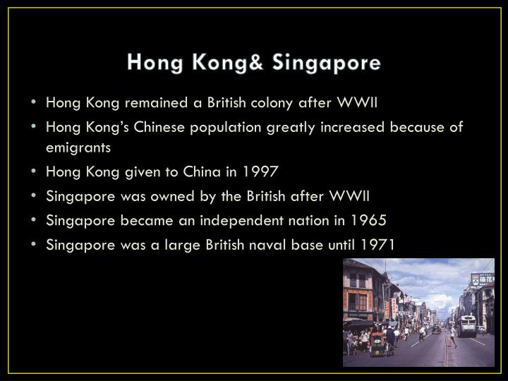 Hong Kong& Singapore