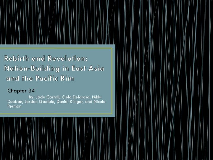 Rebirth and revolution nation building in east asia and the pacific rim