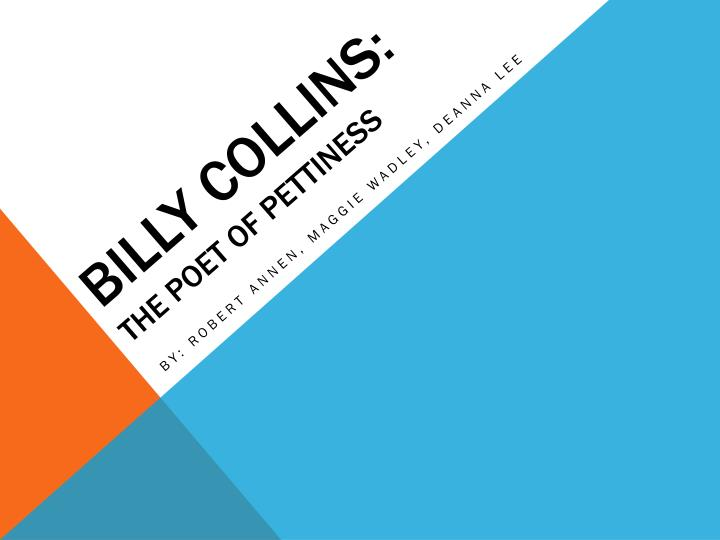 billy collins the poet of pettiness n.
