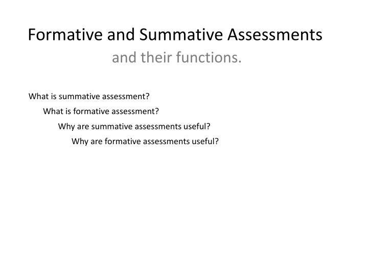 formative and summative assessment 3 essay Formative assessment: a critical analysis formative assessment vs summative assesment cowie and bell (1999) refer to formative assessment as: the process used by teachers and students to recognise and respond to student learning in order to enhance that learning, during the learning.