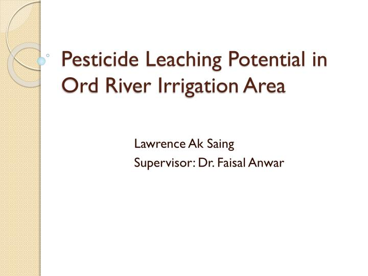 pesticide leaching potential in ord river irrigation area n.