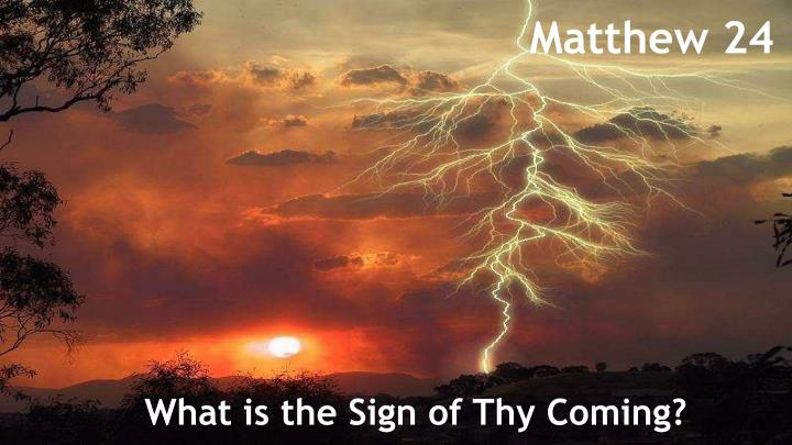 what is the sign of thy coming n.