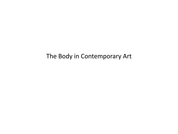 the body in contemporary art n.