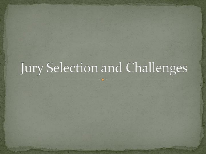 jury selection and challenges n.