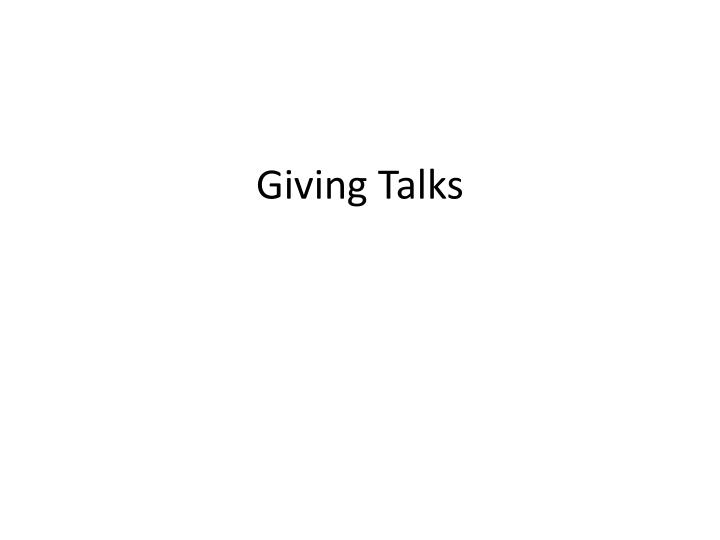 giving talks n.