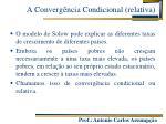 a converg ncia condicional relativa