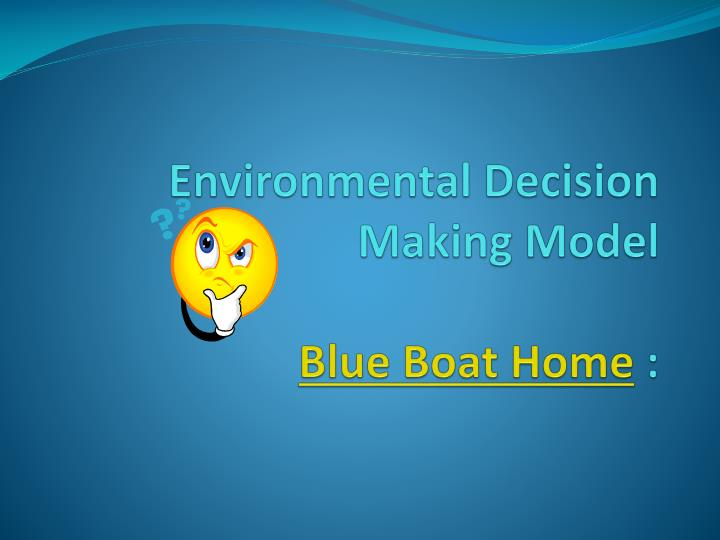 environmental decision making model blue boat home n.