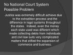 no national court system possible problem