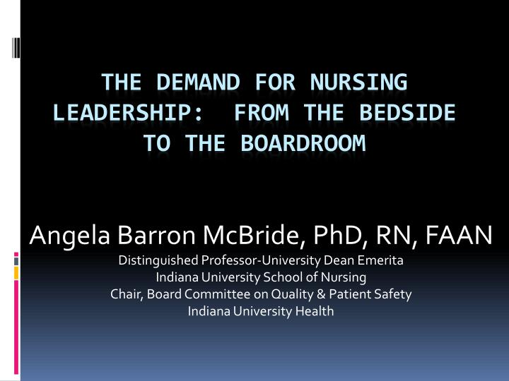 the demand for nursing leadership from the bedside to the boardroom n.