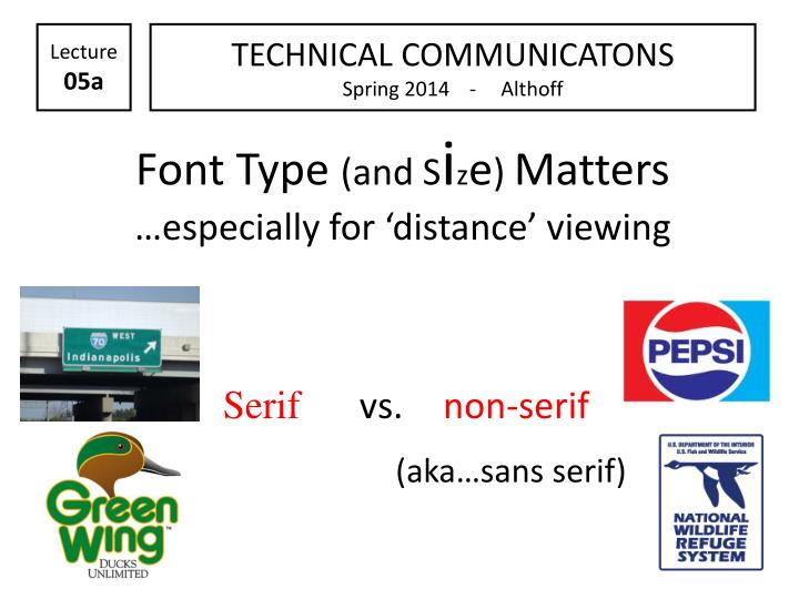 font type and s i z e matters especially for distance viewing n.