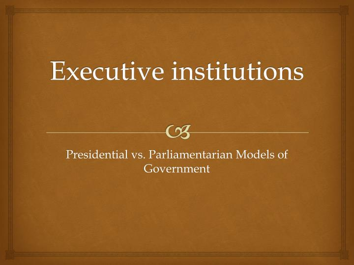 executive institutions n.