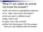 what if i am called on and do not know the answer