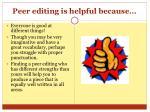 peer editing is helpful because2