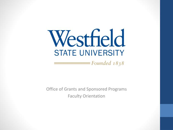 office of grants and sponsored programs faculty orientation n.