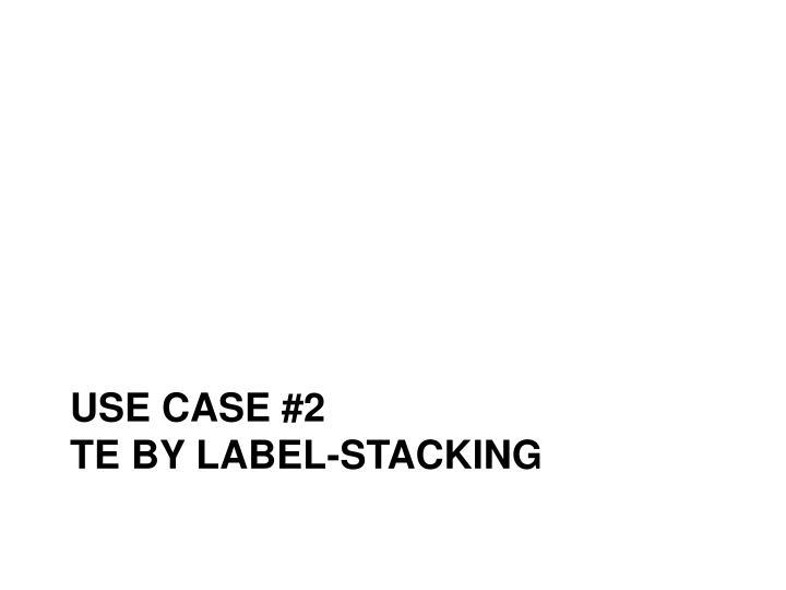 Use case #2
