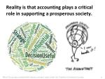 reality is that accounting plays a critical role in supporting a prosperous society