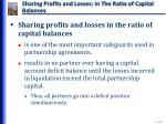 sharing profits and losses in the ratio of capital balances