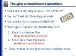 thoughts on installment liquidations