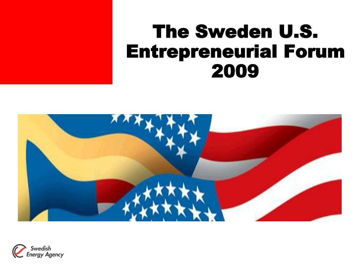the sweden u s entrepreneurial forum 2009 n.