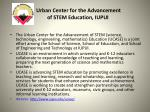 urban center for the advancement of stem education iupui