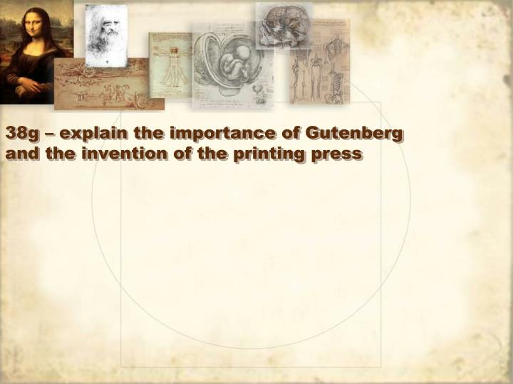 PPT - 38g – explain the importance of Gutenberg and the