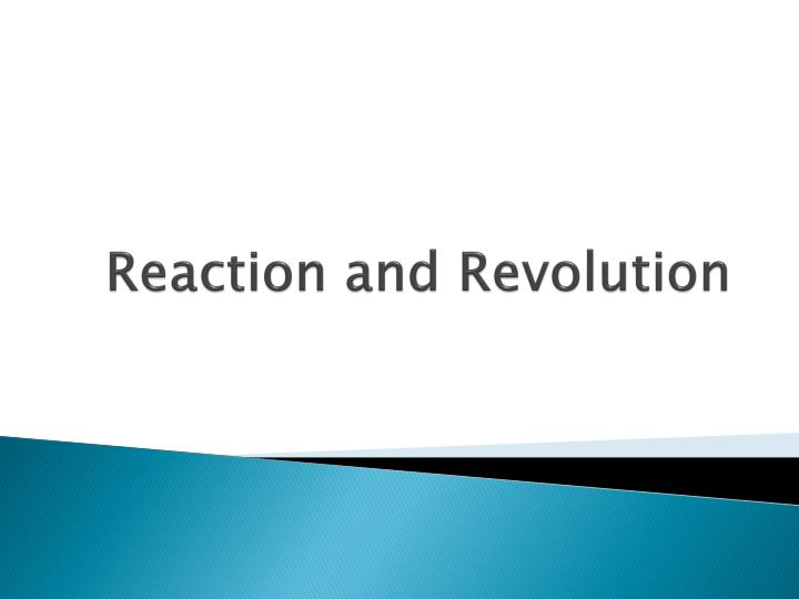 reaction and revolution n.