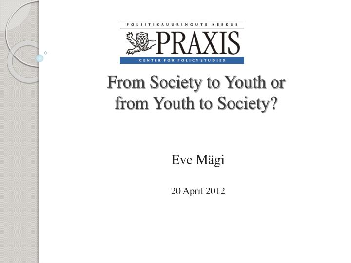 from society to youth or from youth to society n.