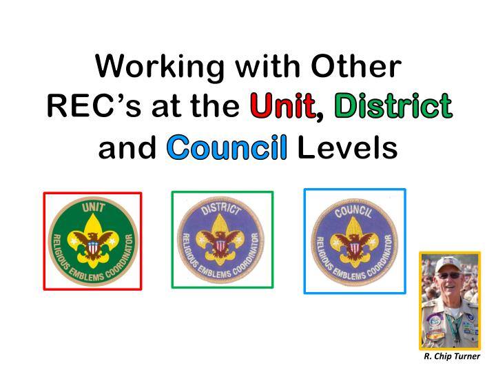 working with other rec s at the unit district and council levels n.