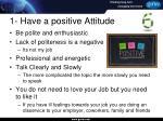 1 have a positive attitude