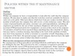 policies within the it maintenance sector1