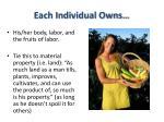 each individual owns