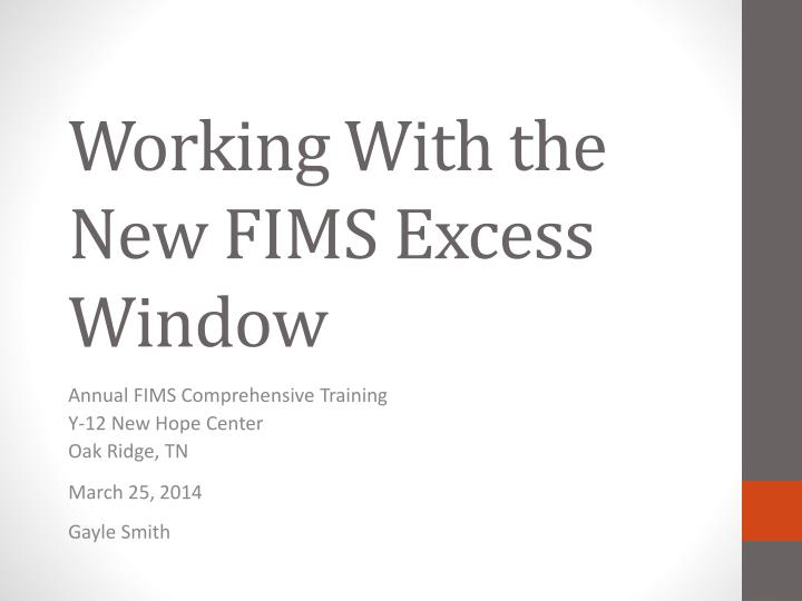 working with the new fims excess window n.