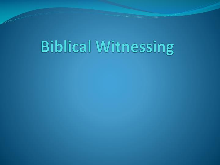 biblical witnessing n.