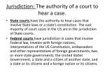 jurisdiction the authority of a court to hear a case