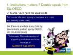 1 institutions matters double speak from eu oecd