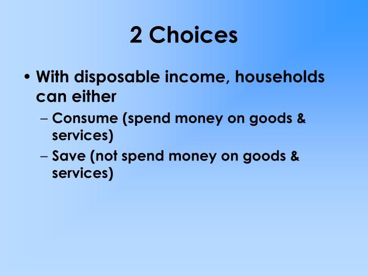 2 choices