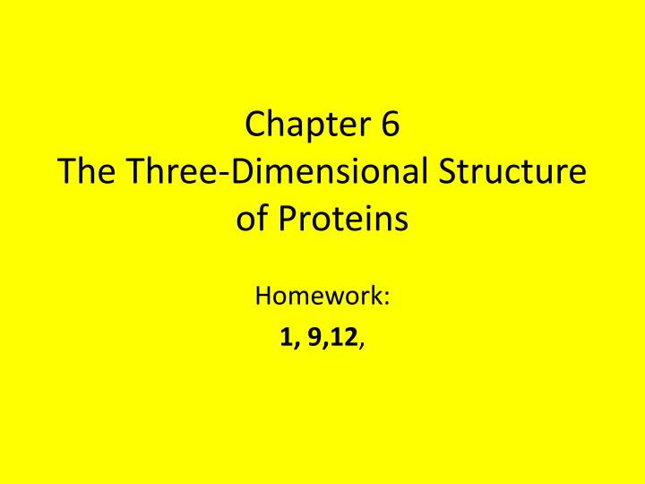 chapter 6 the three dimensional structure of proteins n.